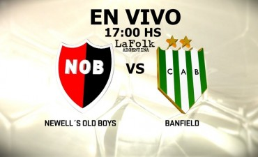 Banfield - Newell's, por la Superliga: 17 Hs en VIVO por Argen TV y La Folk Argentina