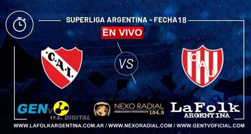 Independiente - Unión, por la Superliga sábado 19:20 EN VIVO por LA FOLK, NEXO Y GEN TV:
