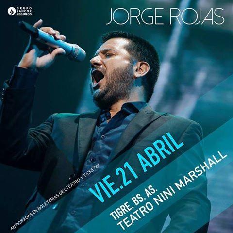 Gira Aniversario 2017 de Jorge Rojas el 21 de Abril en Teatro Nini Marshall de Tigre