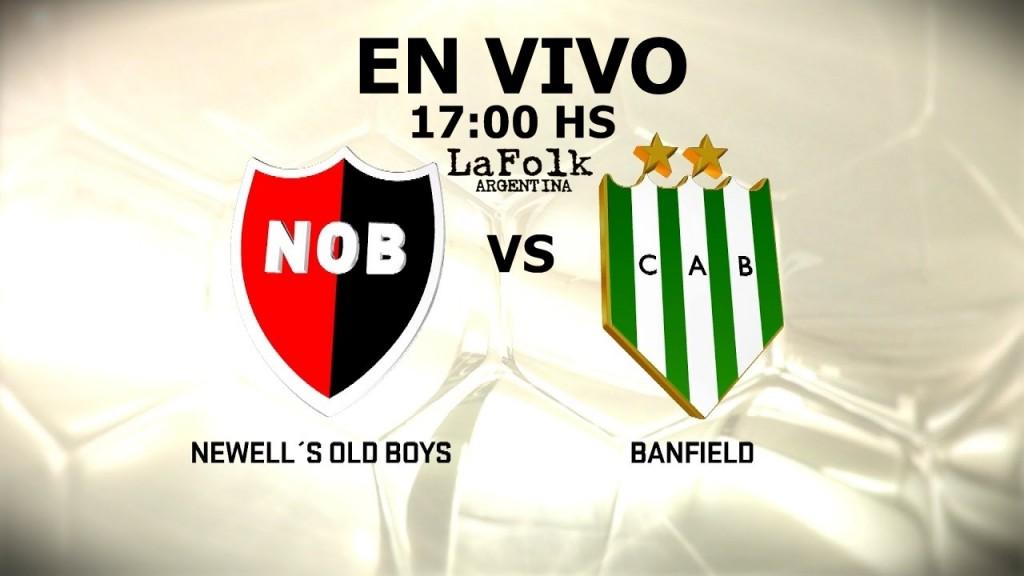 Banfield - Newell's, por la Superliga: 17 Hs en VIVO por Argen TV y La Folk Argentina