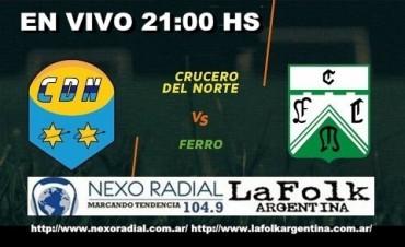 Ferro recibirá a Crucero del Norte desde las 21:00 hs en VIVO por NEXO 104.9 Fm y La Folk Argentina