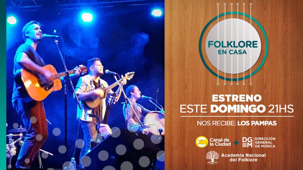 Folklore en casa: Este domingo 1° de agosto a las 21 hs nos reciben en su casa Los Pampas