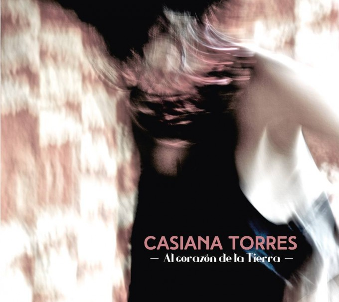 """Casiana Torres presenta su nuevo disco """"Al Corazón de la Tierra"""""""