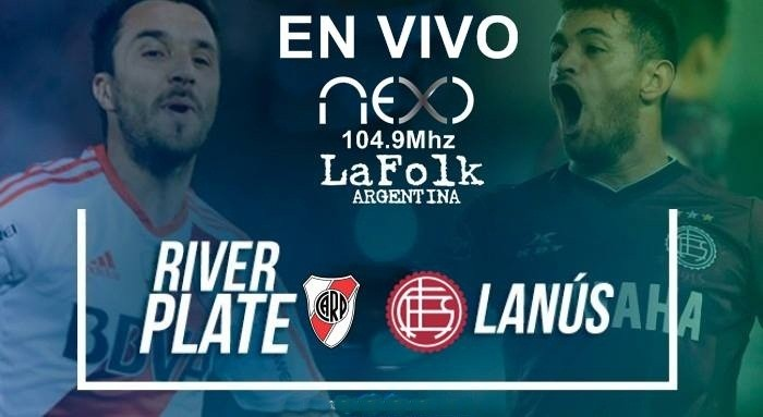 Previa Lanús-River, Copa Libertadores 2017-20:30 Hs en VIVO por NEXO 104.9 Mhz y La Folk Argentina