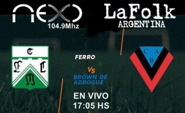 Ferro recibe a Brown (Adrogué) por la fecha ocho de la B Nacional  17:05 Hs en VIVO por NEXO 104.9 Mhz y La Folk Argentina