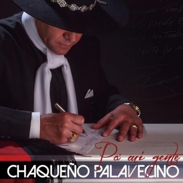 El Chaqueño Palavecino – Pa Mi Gente