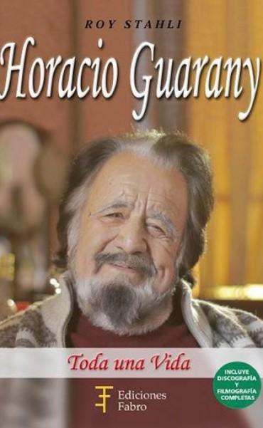 Se lanza la novela biográfica de Horacio Guarany